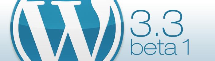 WordPress 3.3 Beta 1 steht zum Testen bereit