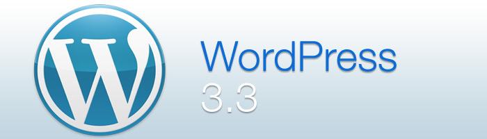 WordPress 3.3 ist heute erschienen und steht Nutzern ab sofort zur Verfügung.