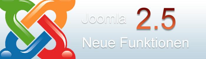 Neue Joomla 2.5 Funktionen - das erwartet Sie in der neuen Version