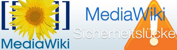 Mehrere Sicherheitslücken bei dem System MediaWiki