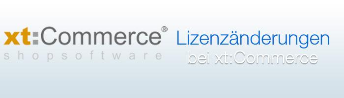 Neue Lizenzpolitik bei der Shop Software xtCommerce