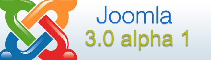 Joomla 3.0 alpha1 veröffentlich für Entwickler von Joomla Erweiterungen