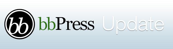 bbPress Update ist erschienen und steht nun allen zur Nutzung zur Verfügung