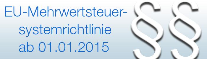 Neue Mehrwertsteuersystemrichtlinien ab 01.01.2015 - lesen Sie hier, was Onlinehändler beachten müssen