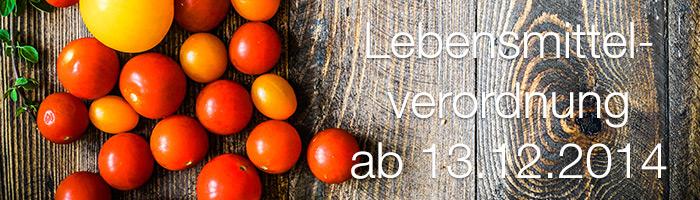 Neue Lebensmittelverordnung tritt am 13.12.2014 in Kraft