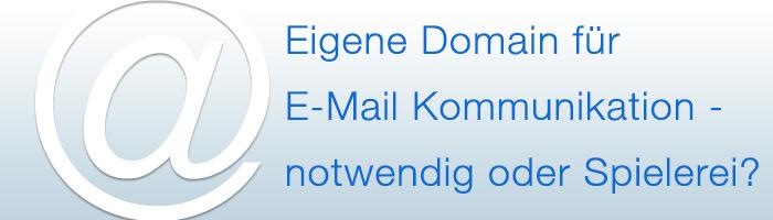 Ist eine eigene Email Domain wirklich notwendig?