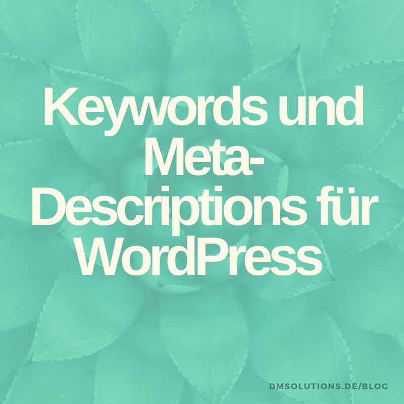 Lernen Sie, wie Sie Keywords und Meta Descriptions in Ihren WordPress Blog einbauen