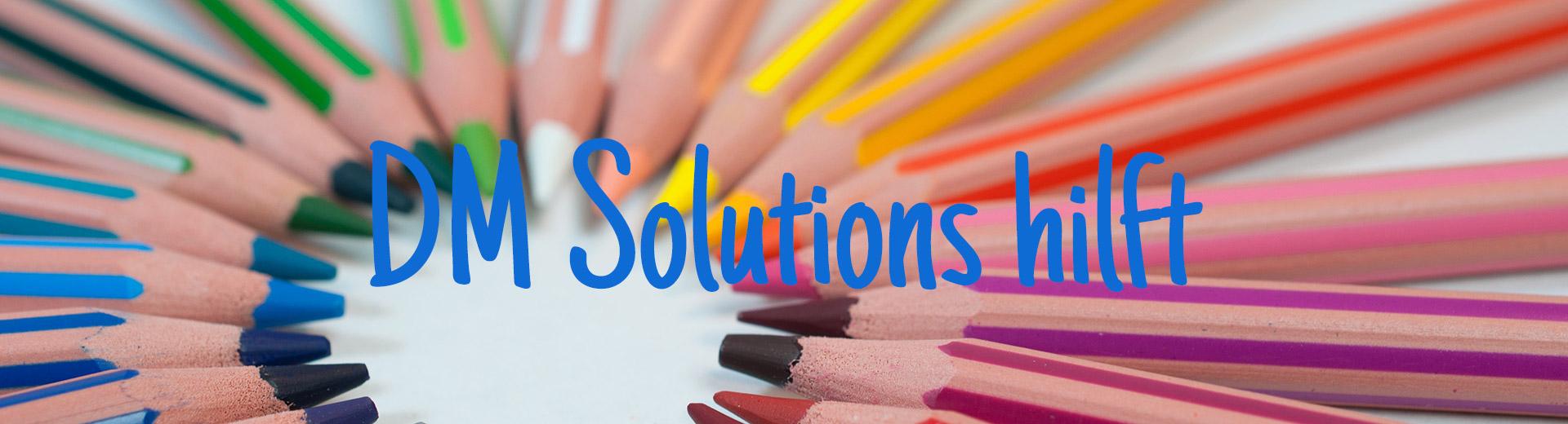 DM Solutions hilft